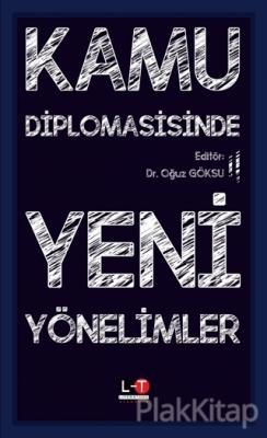 Kamu Diplomasisinde Yeni Yönelimler Oğuz Göksu
