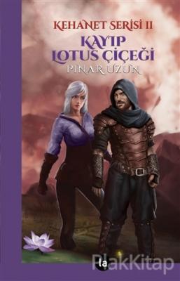 Kayıp Lotus Çiçeği - Kehanet Serisi 2 Pınar Uzun