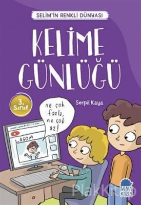 Kelime Günlüğü - Selim'in Renkli Dünyası / 3. Sınıf Okuma Kitabı