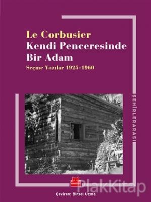 Kendi Penceresinde Bir Adam Le Corbusier