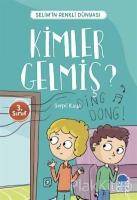 Kimler Gelmiş? - Selim'in Renkli Dünyası / 3. Sınıf Okuma Kitabı