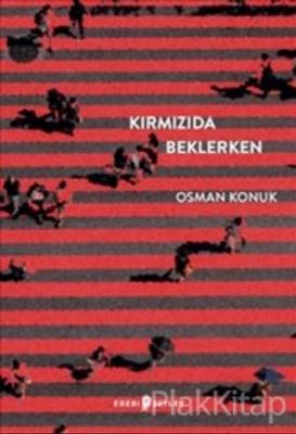 Kırmızıda Beklerken Osman Konuk