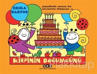 Kirpinin Doğum Günü / Uğurböceği Sevecen İle Salyangoz Tomurcuk