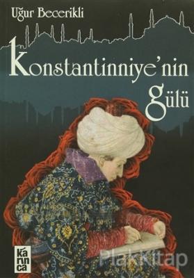 Konstantinniye'nin Gülü
