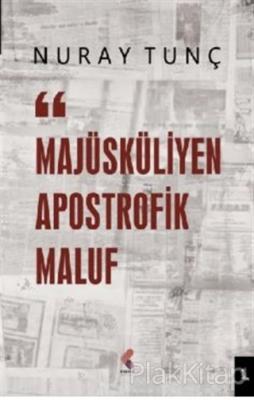 Majüsküliyen Apostrofik Maluf Nuray Tunç