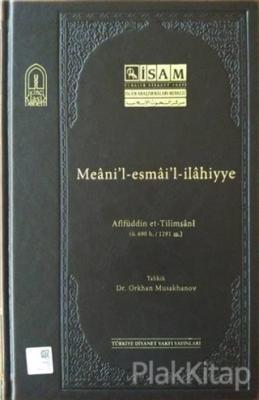 Meanil-esmail-ilahiyye (Afifüddin et-Tilimsani) (Ciltli)