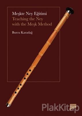 Meşkte Ney Eğitimi / Teaching the Ney with the Meşk Method