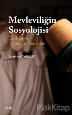 Mevleviliğin Sosyolojisi İbrahim Kaygusuz