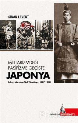Militarizmden Pasifizme Geçişte Japonya
