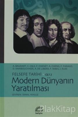 Modern Dünyanın Yaratılması Felsefe Tarihi Cilt: 2 A. Baudart