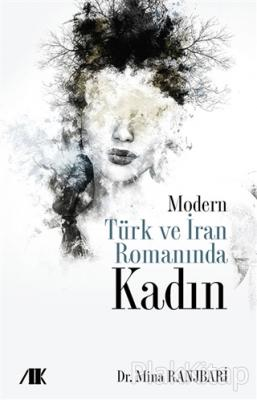 Modern Türk ve İran Romanında Kadın Mina Ranjbari