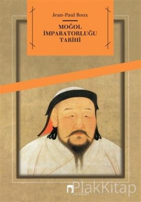 Moğol İmparatorluğu Tarihi Jean-Paul Roux
