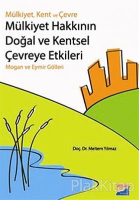 Mülkiyet Hakkının Doğal ve Kentsel Çevreye Etkileri
