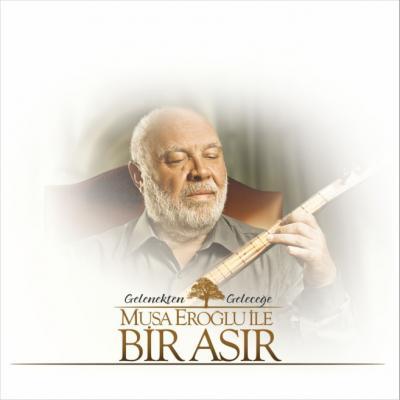 Musa Eroğlu ile Bir Asır (Plak)