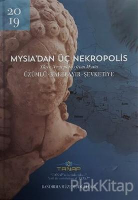 Mysia'dan Üç Nekropolis (Ciltli)