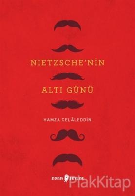 Nietzsche'nin Altı Günü