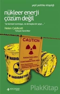 Nükleer Enerji Çözüm Değil Helen Caldicott