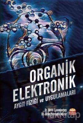Organik Elektronik - Aygıt Fiziği ve Uygulamaları