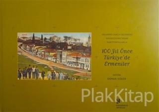 Orlando Carlo Calumeno Koleksiyonu'ndan Kartpostallarla 100 Yıl Önce Türkiye'de Ermeniler  1. Cilt (Ciltli)