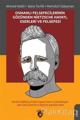 Osmanlı Felsefecilerinin Gözünden Nietzsche Hayatı Eserleri ve Felsefesi