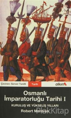 Osmanlı İmparatorluğu Tarihi I Kuruluş ve Yükseliş Yılları