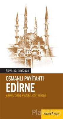 Osmanlı Payitahtı Edirne