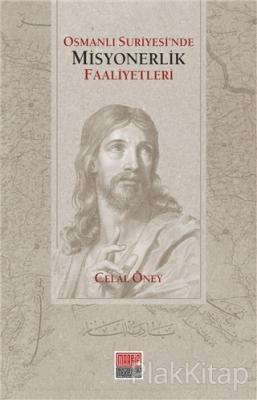 Osmanlı Suriyesi'nde Misyonerlik Faaliyetleri Celal Öney