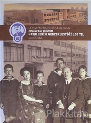 Osmanlı'dan Günümüze Hayallerin Gerçekleştiği 100 Yıl (Ciltsiz)