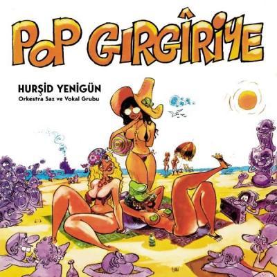 Pop Gırgıriye (Plak) Hurşid Yenigün
