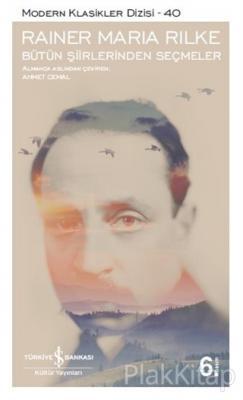 Rainer Maria Rilke - Bütün Şiirlerinden Seçmeler