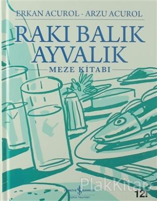 Rakı Balık Ayvalık (Ciltli) Erkan Acurol