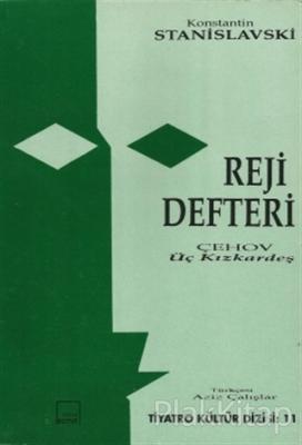 "Reji Defteri Çehov'un ""Üç Kızkardeş"" Oyunu"