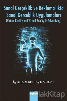 Sanal Gerçeklik Ve Reklamcılıkta Sanal Gerçeklik Uygulamaları
