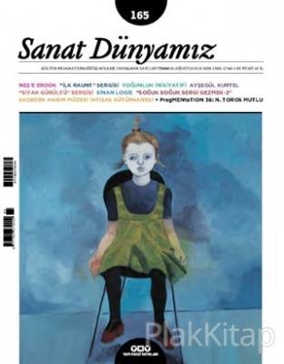 Sanat Dünyamız İki Aylık Kültür ve Sanat Dergisi Sayı : 165 Temmuz - Ağustos 2018