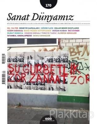 Sanat Dünyamız Üç Aylık Kültür ve Sanat Dergisi Sayı: 170