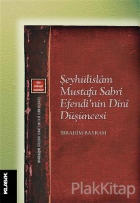 Şeyhülislam Mustafa Sabri Efendi'nin Dini Düşüncesi