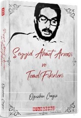 Seyyid Ahmet Arvasi ve Temel Fikirleri