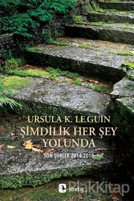 Şimdilik Her Şey Yolunda Ursula K. Le Guin