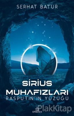 Sirius - Muhafızları Rasputin'in Yüzüğü (Ciltli) Serhat Batur