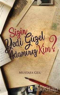 Sizin Yedi Güzel Adamınız Kim? Mustafa Gül