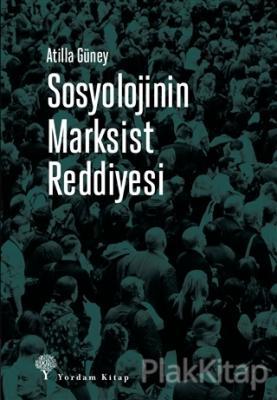 Sosyolojinin Marksist Reddiyesi Atilla Güney