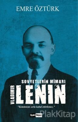 Sovyetlerin Mimarı: Vladimir Lenin