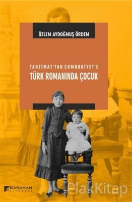 Tanzimat'tan Cumhuriyet'e Türk Romanında Çocuk