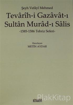 Tevarih-i Gazavat-ı Sultan Murad-ı Salis Metin Aydar
