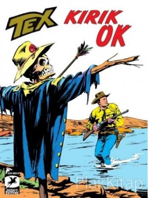 Tex Klasik Seri 47: Kırık Ok - Korku Tepeleri