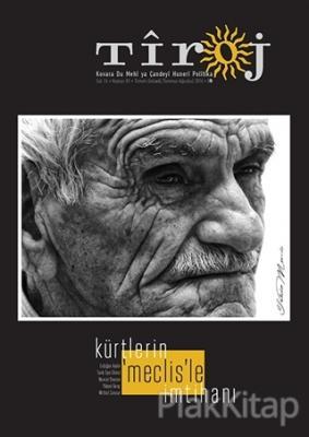 Tiroj - Kovara Du Mehi ya Çandeyi Huneri Politika Sayı: 81 Temmuz-Ağustos 2016