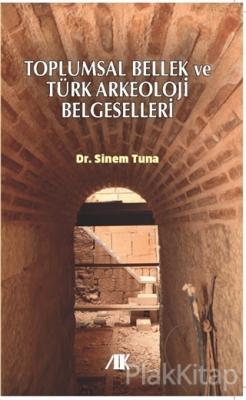 Toplumsal Bellek ve Türk Arkeoloji Belgeselleri