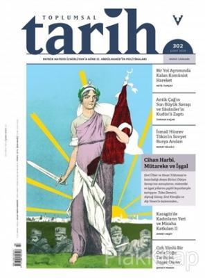 Toplumsal Tarih Dergisi Sayı: 302 - Şubat 2019