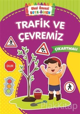 Trafik Ve Cevremiz Okul Once Boya Ogren Kolektif