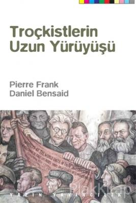 Troçkistlerin Uzun Yürüyüşü Pierre Frank